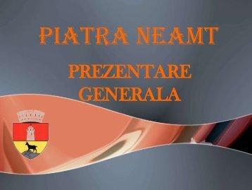 PREZENTARE GENERALA - Primaria Piatra-Neamţ