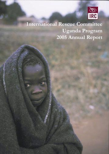 International Rescue Committee Uganda Program 2005 Annual ...