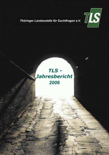 www Jahresbericht 2006 - Thüringer Landesstelle für Suchtfragen eV