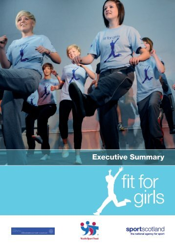 Fit for Girls Interim Report 1 Executive Summary - Youth Sport Trust