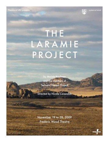 the l ar a mie projec t - Theatre at UBC - University of British Columbia