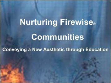Nurturing Firewise® Communities