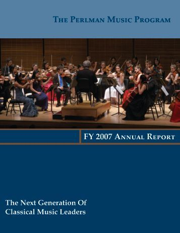 2007 Annual Report - The Perlman Music Program