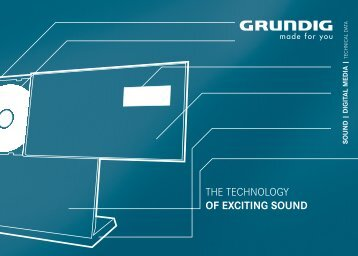 THE TECHNOLOGY OF EXCITING SOUND - Grundig