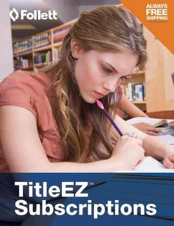 View our TitleEZ Brochure (PDF, 1.2 mb) - Follett Library Resources