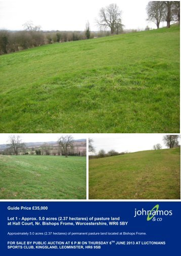 (2.37 hectares) of pasture land at Hall Court, Nr ... - John Amos & Co