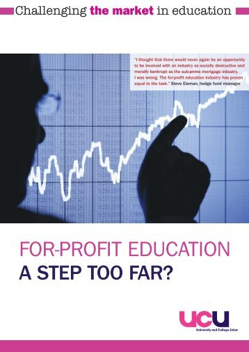FOR-PROFIT EDUCATION A STEP TOO FAR? - UCU