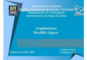 MaxDB e Ingres - Universidad de Carabobo, FACYT - computacion