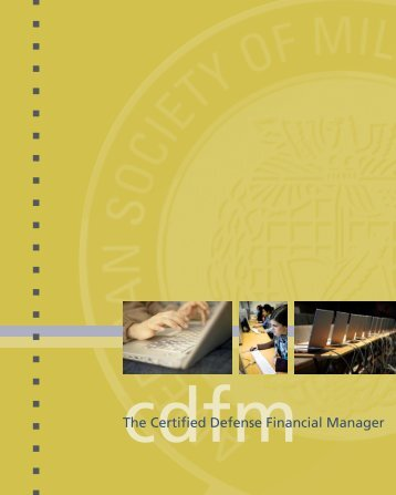 The Certified Defense Financial Manager - American Society of ...