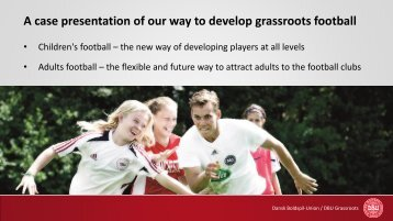 A case presentation of our way to develop grassroots football
