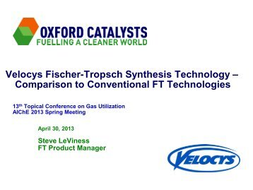 Velocys Fischer-Tropsch Synthesis Technology - Oxford Catalysts ...