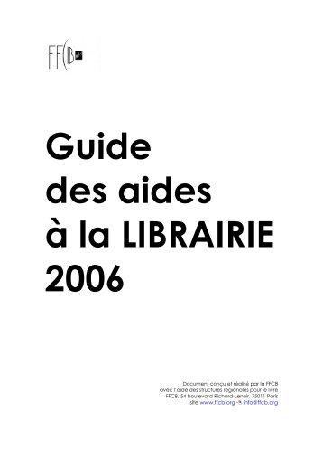 FFCB Guide des aides à la librairie 2006 - Arald