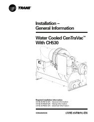Installation – General Information Water Cooled CenTraVac™ With ...