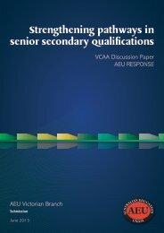 Strengthening pathways in senior secondary qualifications - AEU ...