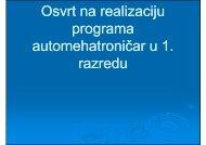 Osvrt na realizaciju Os t a ea acju programa automehatroničar u 1 ...