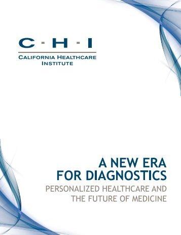 A New Era for Diagnostics - California Healthcare Institute