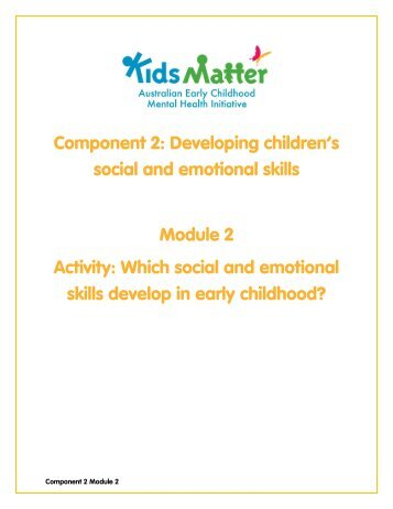 Component 2: Developing children's social and ... - KidsMatter