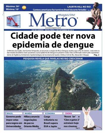Cidade pode ter nova epidemia de dengue - Metro Magazine