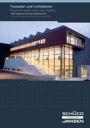 Fassaden und Lichtdächer Curtain walls and roof lights - Schüco