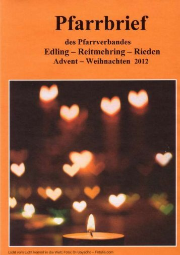Pfarrbrief Edling - Reitmehring - Rieden Advent 2012 - Pfarrverband ...