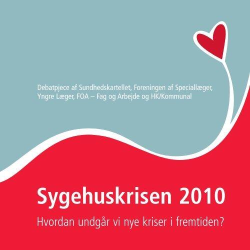 Debatpjece: Sygehuskrisen 2010