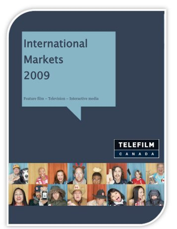 International Markets 2009 report - Telefilm Canada