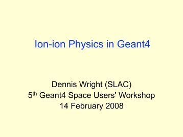 Ion-ion Physics in Geant4 - X-ray Astronomy Group at ISAS