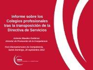 Informe sobre los Colegios profesionales tras la ... - Pro-Competencia