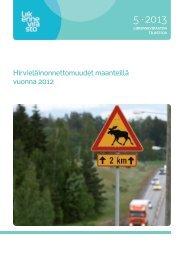 Hirvieläinonnettomuudet maanteillä vuonna 2012 - Liikennevirasto