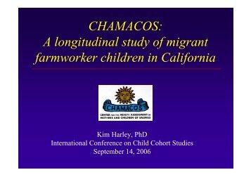 CHAMACOS - Centre for Longitudinal Studies
