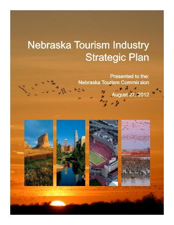 2012 Nebraska Tourism Industry Strategic Plan - Visit Nebraska