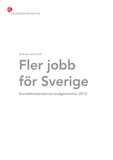 Fler jobb för Sverige (pdf) - Socialdemokraterna