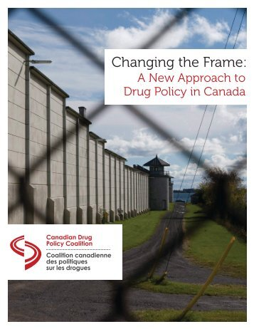 Changing the Frame - Canadian Drug Policy Coalition