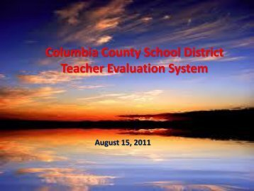 Copy of Aug 15, 2011 Teacher Evaluation Powerpoint - Columbia ...