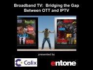 Entone Broadband TV webinar - Calix