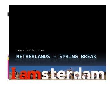 NETHERLANDS – SPRING BREAK