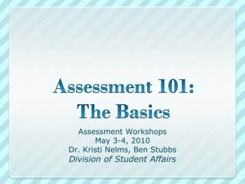 Assessment 101: The Basics - Division of Student Life