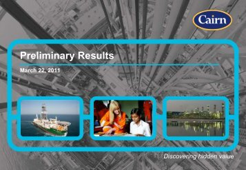 Cairn Energy PLC Preliminary Results Presentation ... - The Group