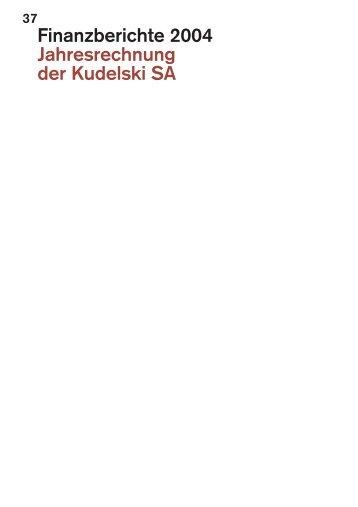 Jahresrechnung der Kudelski SA Bilanzen zum 31. Dezember 2004 ...