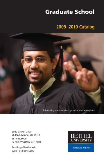 2009-2010 Catalog - Graduate School - Bethel University