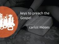 keys to preach the Gospel carlos moses - Shofar Christian Church