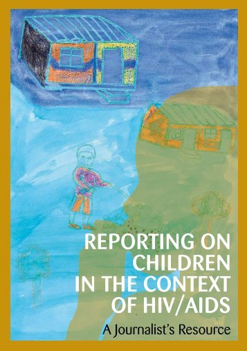 Reporting on children in the context of HIV/AIDS - Children's Institute