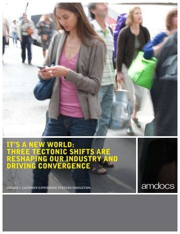 it's a new world: three tectonic shifts are reshaping our ... - Amdocs