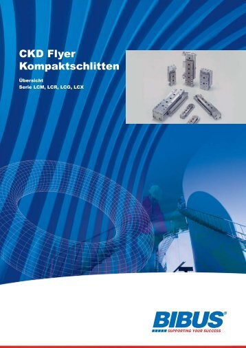 CKD Flyer Kompaktschlitten - BIBUS GmbH