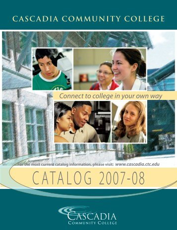 CATALOG 2007- 08 - Cascadia Community College