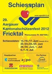 Schiessplan - Aargauer Kantonalschützenfest 2012, im Fricktal