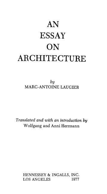 AN ESSAY ON ARCHITECTURE - Architekturtheorie