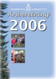 Årsberetning 2006 - Skogbrukets Kursinstitutt - Startside