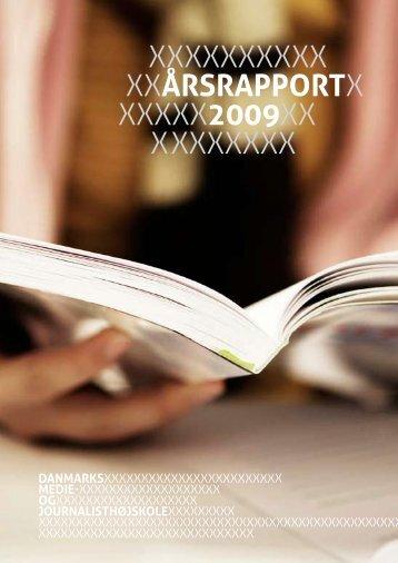 Årsrapport 2009 (PDF) - Danmarks Medie- og Journalisthøjskole