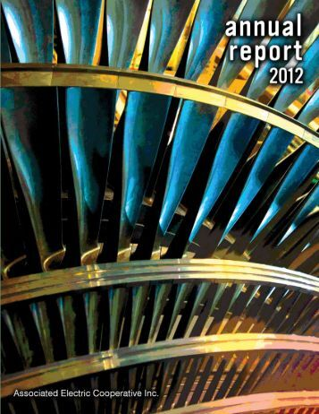 View the 2012 Annual Report - Associated Electric Cooperative, Inc.